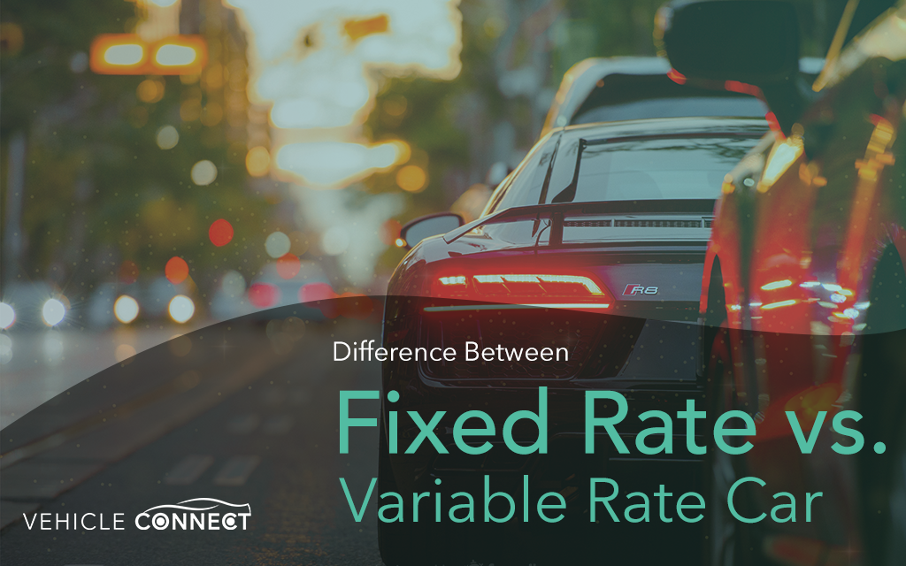 Difference Between Fixed Rate vs. Variable Rate Car Loans