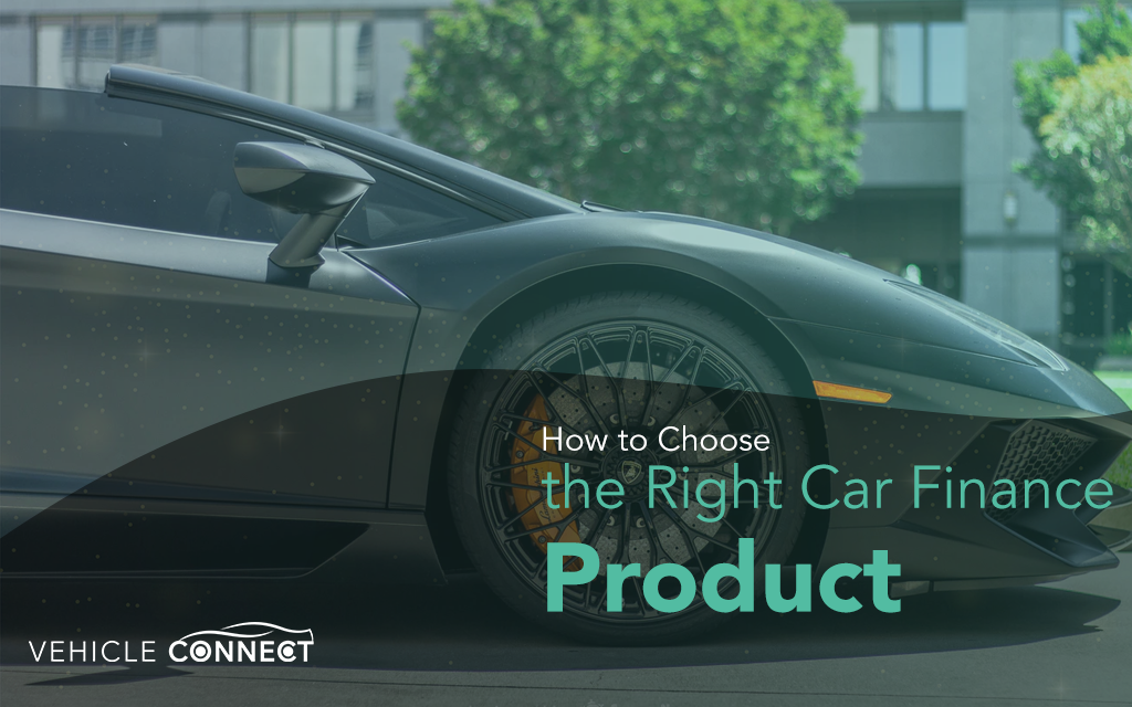 How to Choose the Right Car Finance Product