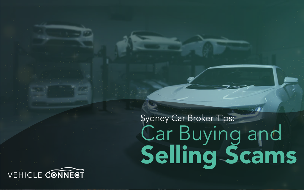 Sydney Car Broker Tips: Car Buying and Selling Scams