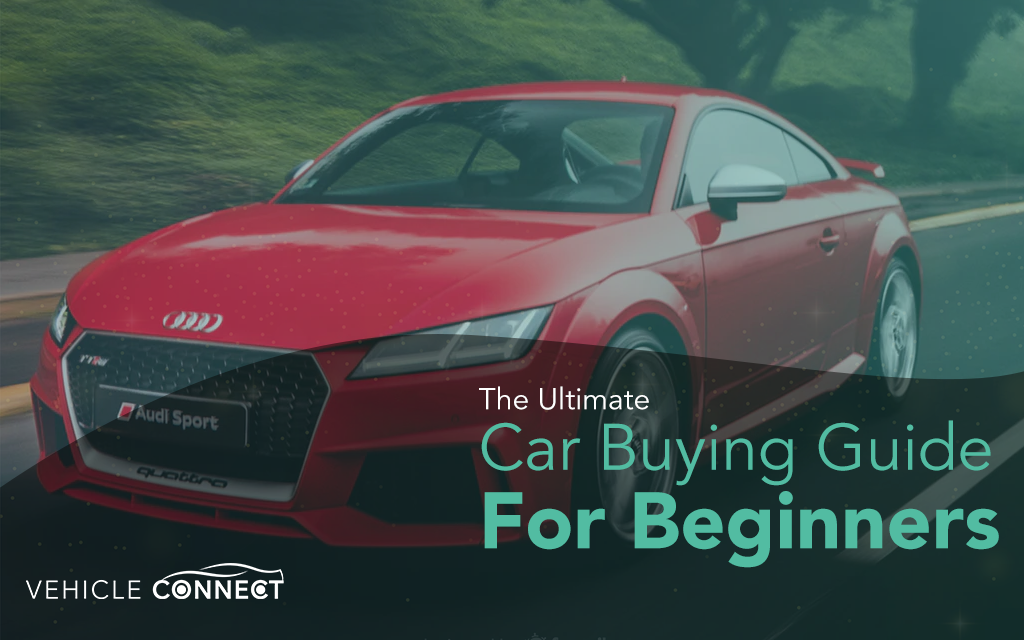 The Ultimate Car Buying Guide for First-Timers
