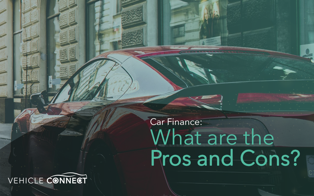 Car Finance: What are the Pros and Cons?